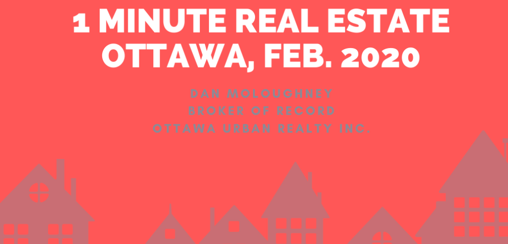 1 Minute Ottawa Real Estate Update February 2020