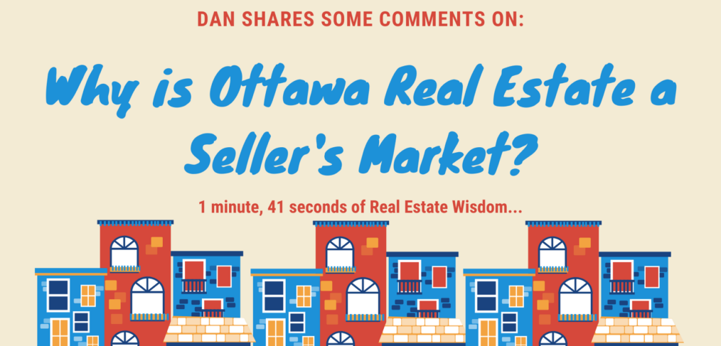 Why Real Estate Seller's Market in Ottawa