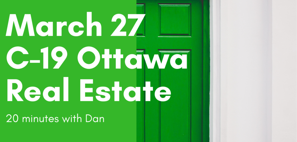 March 27 C-19 Ottawa Real Estate Update
