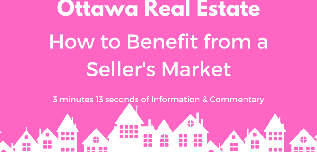 Ottawa Real Estate - How to Benefit from a Sellers Market